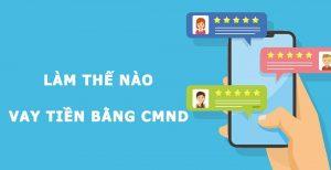 Vay tiền bằng CMND Online lãi suất 0% lần vay đầu