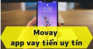 Tải app MoVay phù hợp iphone, android vay tiền nóng online chỉ cần cmnd photo