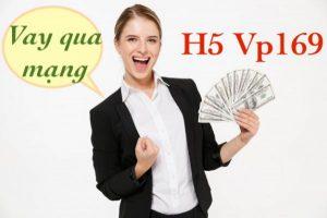 H5 vp169 vay tiền nóng online chỉ cần cmnd lãi suất thấp